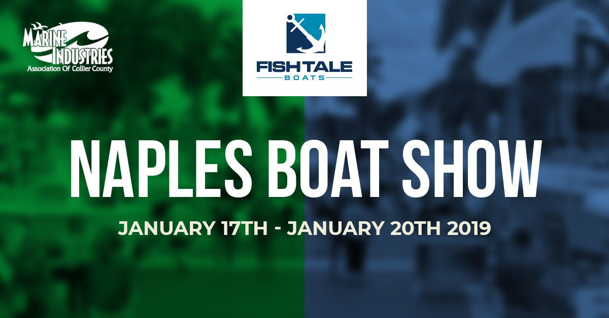 Fish Tale Boats At The 2019 Naples Boat Show